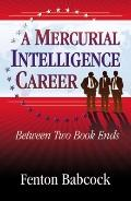 A Mercurial Intelligence Career: Between Two Book Ends