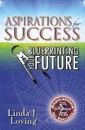 Aspirations for Success: Blueprinting Your Future