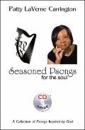 Seasoned Psongs for the Soul