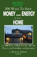 300 Ways to Save Money and Energy at Home