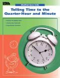 Telling Time to the Quarter-Hour and Minute