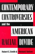 Contemporary Controversies and the American Racial Divide