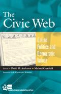 Civic Web Online Politics and Democratic Values