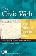 Civic Web Online Politics and Democratic Values