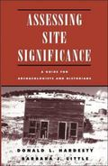 Assessing Site Significance A Guide for Archaeologists and Historians
