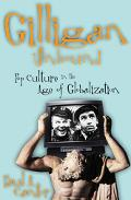 Gilligan Unbound Pop Culture in the Age of Globalization