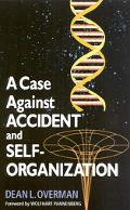 Case Against Accident and Self-Organization