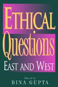 Ethical Questions East and West