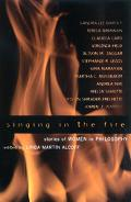 Singing in the Fire Stories of Women in Philosophy