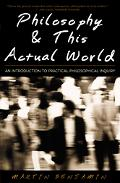 Philosophy and This Actual World An Introduction to Practical Philosphical Inquiry