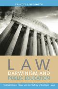 Law, Darwinism & Public Education The Establishment Clause and the Challenge of Intelligent ...