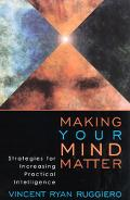 Making Your Mind Matter Strategies for Increasing Practical Intelligence