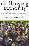 Challenging Authority How Ordinary People Change America
