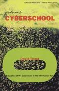 Welcome to Cyberschool Education at the Crossroads in the Information Age