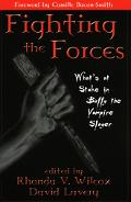 Fighting the Forces What's at Stake in Buffy the Vampire Slayer