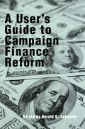 User's Guide to Campaign Finance Reform