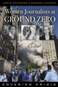 Women Journalists at Ground Zero Covering Crisis