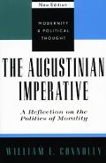 Augustinian Imperative A Reflection on the Politics of Morality