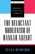 Reluctant Modernism of Hannah Arendt