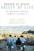 Border of Death, Valley of Life An Immigrant Journey of Heart and Spirit