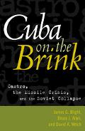 Cuba on the Brink Castro, the Missile Crisis, and the Soviet Collapse