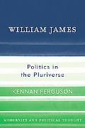 William James Politics in the Pluriverse