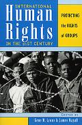 International Human Rights in the 21st Century Protecting the Rights of Groups
