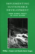 Implementing Sustainable Development From Global Policy to Local Action