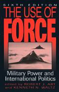 Use of Force Military Power and International Politics