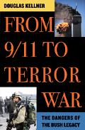 From 9/11 to Terror War The Dangers of the Bush Legacy