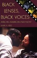 Black Lenses, Black Voices African American Film Now