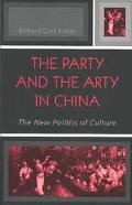 Party and the Arty in China The New Politics of Culture