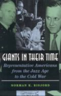 Giants in Their Time Representative Americans from the Jazz Age to the Cold War