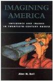 Imagining America: Influence and Images in Twentieth-Century Russia