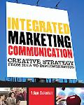 Integrated Marketing Communication Creative Strategy from Idea to Implementation