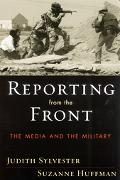 Reporting From The Front The Media And The Military