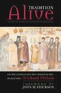 Tradition Alive On the Church and the Christian Life in Our Time/Readings from the Eastern C...