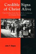 Credible Signs of Christ Alive Case Studies from the Catholic Campaign for Human Development