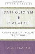 Catholicism in Dialogue Conversations Across Traditions