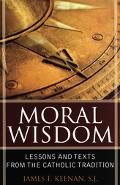 Moral Wisdom Lessons and Texts from the Catholic Tradition