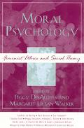 Moral Psychology Feminist Ethics and Social Theory