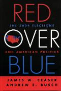 Red Over Blue The 2004 Elections And American Politics