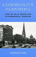 Community Planning How To Solve Urban and Environmental Problems