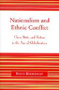 Nationalism And Ethnic Conflict Class, State, And Nation in the Age of Globalization