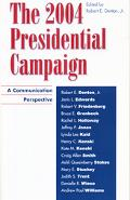 2004 Presidential Campaign A Communication Perspective