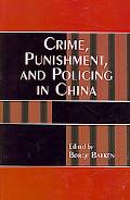 Crime, Punishment and Policing in China