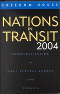 Nations In Transit 2004 Democratization In East Central Europe And Eurasia