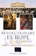 Revolutionary Europe, 1789-1989 Liberty, Equality, Solidarity