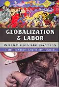 Globalization and Labor Democratizing Global Governance
