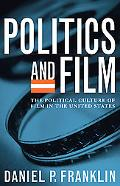 Politics And Film The Political Culture of Film in the United States